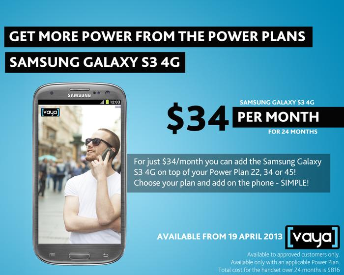 The Galaxy S III 4G pricing details on the Vaya network.